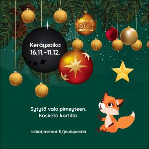 Sytytä valo pimeyteen. Kosketa kortilla. siskotjasimot.fi/joulupostia . Keräysaika 16.11-11.12. Kuvassa kettu ihmettelee joulupalloja.