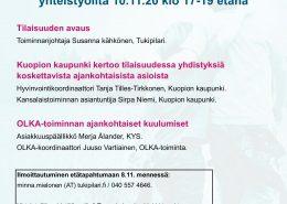 Yhdistysten ja Kuopion kaupungin yhteistyöilta 10.11.20 klo 17-19 etänä Tilaisuuden avaus Toiminnanjohtaja Susanna kähkönen, Tukipilari. Kuopion kaupunki kertoo tilaisuudessa yhdistyksiä koskettavista ajankohtaisista asioista Hyvinvointikoordinaattori Tanja Tilles-Tirkkonen, Kuopion kaupunki. Kansalaistoiminnan asiantuntija Sirpa Niemi, Kuopion kaupunki. OLKA-toiminnan ajankohtaiset kuulumiset Asiakkuuspäällikkö Merja Ålander, KYS. OLKA-koordinaattori Juuso Vartiainen, OLKA-toiminta. Ilmoittautuminen etätapahtumaan 8.11. mennessä: minna.mielonen (AT) tukipilari.fi / 040 557 4646. Yhteistyöilta pidetään etänä Teamsin kautta. Linkki tapahtumaan lähetetään osallistujille tapahtumapäivänä.